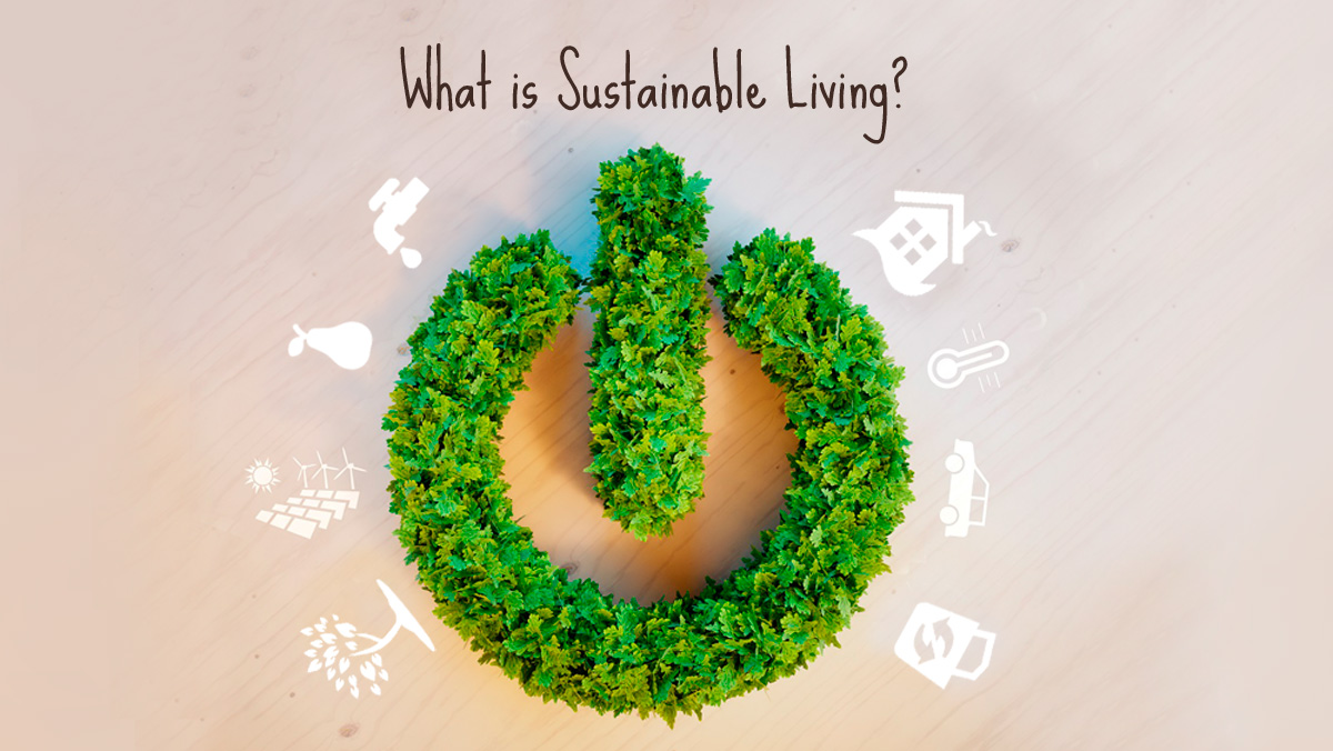 What is sustainable Living